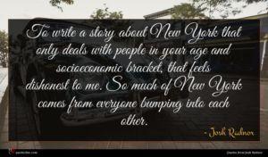 Josh Radnor quote : To write a story ...