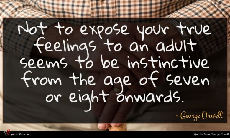 Not to expose your true feelings to an adult seems to be instinctive from the age of seven or eight onwards.