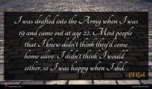 Ed Koch quote : I was drafted into ...