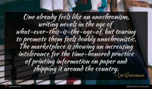 Lev Grossman quote : One already feels like ...
