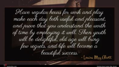Photo of Louisa May Alcott quote : Have regular hours for …