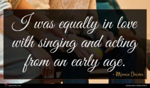 Minnie Driver quote : I was equally in ...