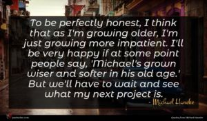 Michael Haneke quote : To be perfectly honest ...