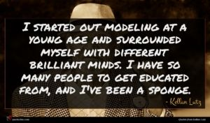 Kellan Lutz quote : I started out modeling ...