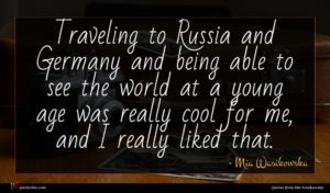 Mia Wasikowska quote : Traveling to Russia and ...