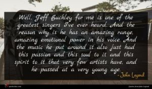 John Legend quote : Well Jeff Buckley for ...