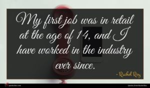 Rachel Roy quote : My first job was ...