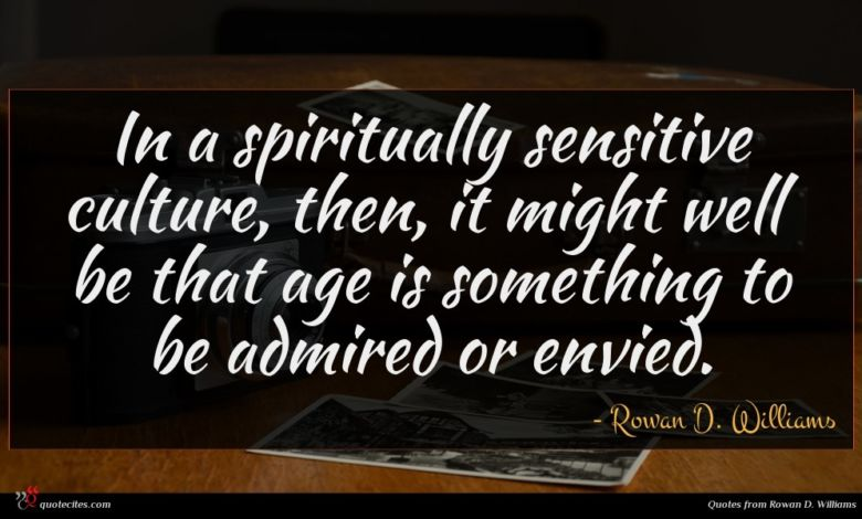 Photo of Rowan D. Williams quote : In a spiritually sensitive …