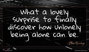 Ellen Burstyn quote : What a lovely surprise ...