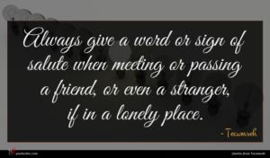 Tecumseh quote : Always give a word ...