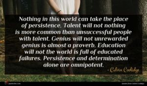 Calvin Coolidge quote : Nothing in this world ...