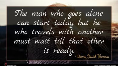 Photo of Henry David Thoreau quote : The man who goes …