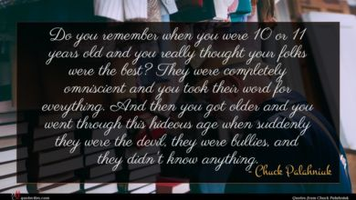 Photo of Chuck Palahniuk quote : Do you remember when …