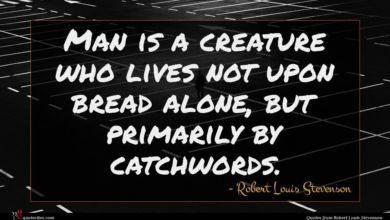 Photo of Robert Louis Stevenson quote : Man is a creature …