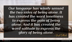 Paul Tillich quote : Our language has wisely ...