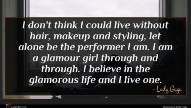 Photo of Lady Gaga quote : I don't think I …