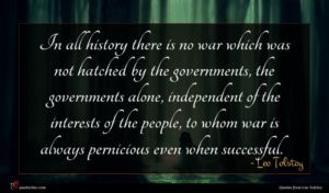 Leo Tolstoy quote : In all history there ...