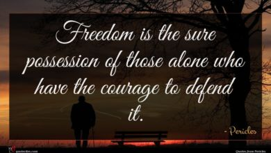 Photo of Pericles quote : Freedom is the sure …