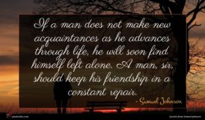 Samuel Johnson quote : If a man does ...