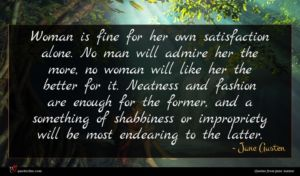 Jane Austen quote : Woman is fine for ...