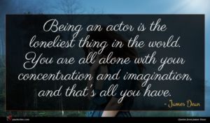 James Dean quote : Being an actor is ...