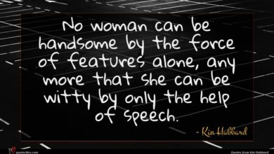 Photo of Kin Hubbard quote : No woman can be …