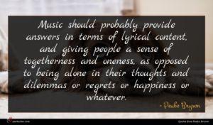 Peabo Bryson quote : Music should probably provide ...