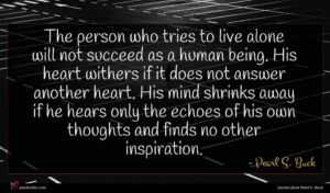 Pearl S. Buck quote : The person who tries ...