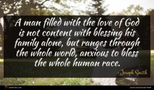 Joseph Smith quote : A man filled with ...