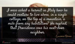 Laurence Sterne quote : I once asked a ...