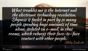Philip Zimbardo quote : What troubles me is ...