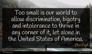 Eliot Engel quote : Too small is our ...