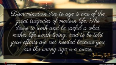 Photo of Johnny Ball quote : Discrimination due to age …