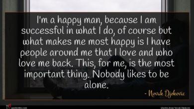 Photo of Novak Djokovic quote : I'm a happy man …