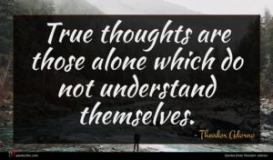 Theodor Adorno quote : True thoughts are those ...