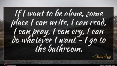 Photo of Alicia Keys quote : If I want to …