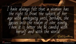 Carl Sandburg quote : I have always felt ...