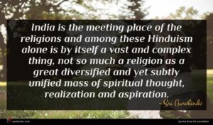 Sri Aurobindo quote : India is the meeting ...