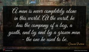 Cesare Pavese quote : A man is never ...