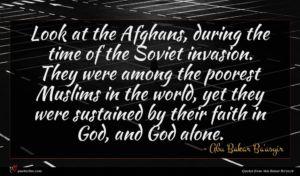Abu Bakar Ba'asyir quote : Look at the Afghans ...