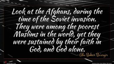 Photo of Abu Bakar Ba'asyir quote : Look at the Afghans …