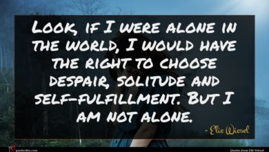Photo of Elie Wiesel quote : Look if I were …