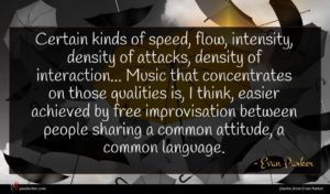 Evan Parker quote : Certain kinds of speed ...