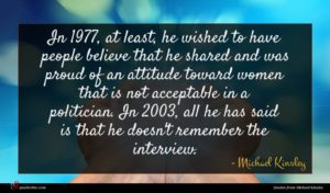 Michael Kinsley quote : In at least he ...