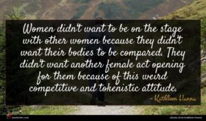 Kathleen Hanna quote : Women didn't want to ...