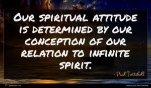 Paul Twitchell quote : Our spiritual attitude is ...