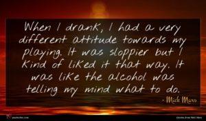 Mick Mars quote : When I drank I ...