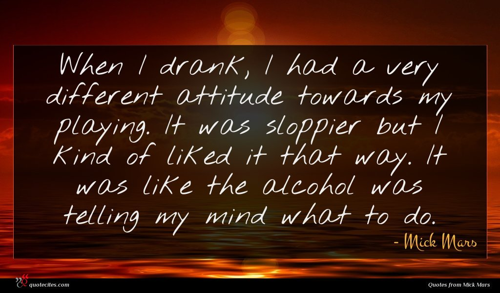 Photo of Mick Mars quote : When I drank I …