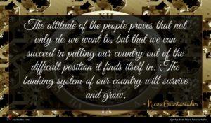 Nicos Anastasiades quote : The attitude of the ...
