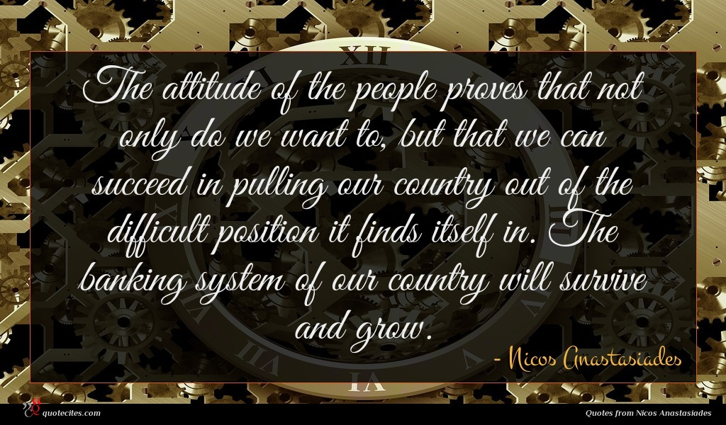Photo of Nicos Anastasiades quote : The attitude of the …